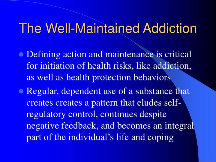 The Well-Maintained Addiction