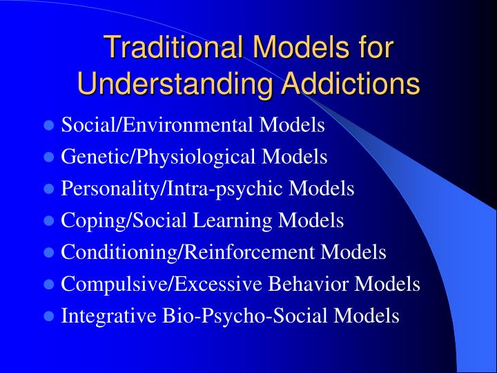Traditional Models for Understanding Addictions