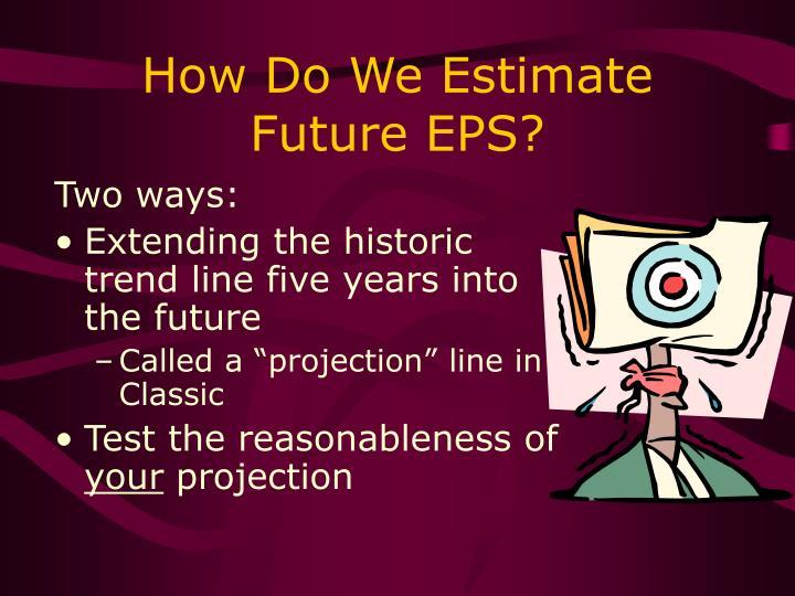 How Do We Estimate
