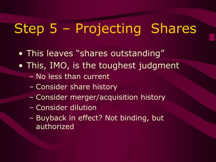Step 5 – Projecting  Shares