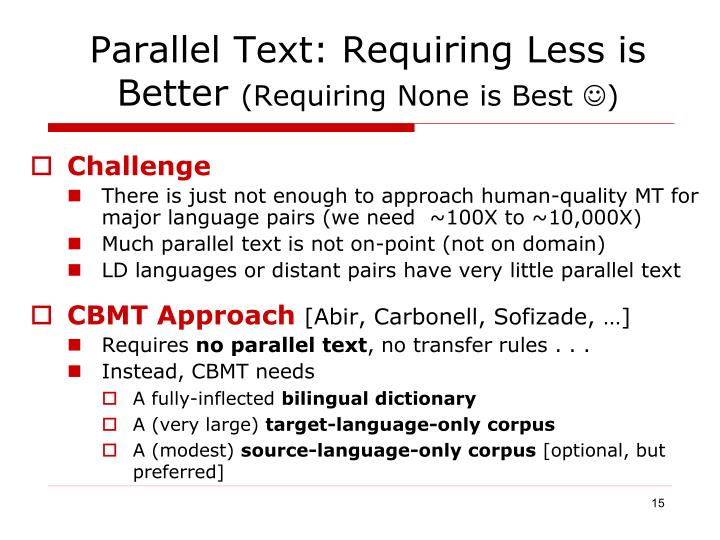 Parallel Text: Requiring Less is Better