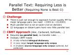 parallel text requiring less is better requiring none is best