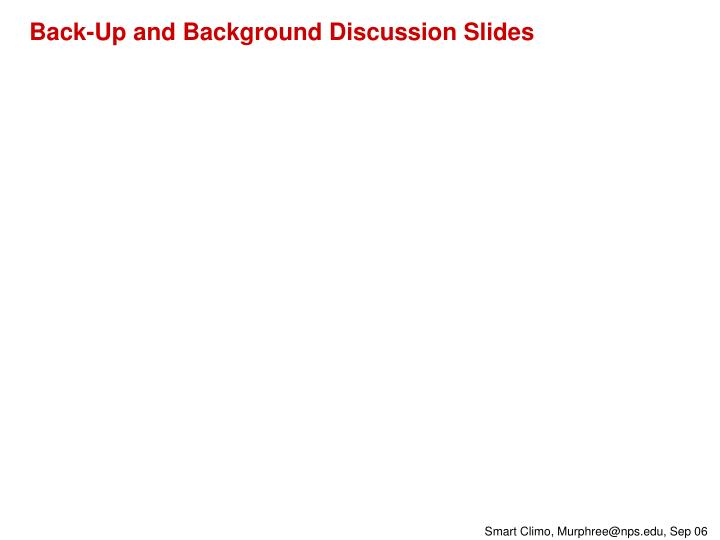 Back-Up and Background Discussion Slides