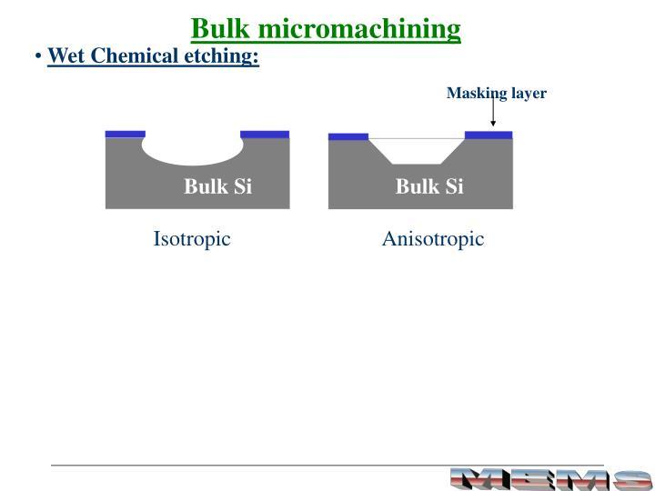 Bulk micromachining