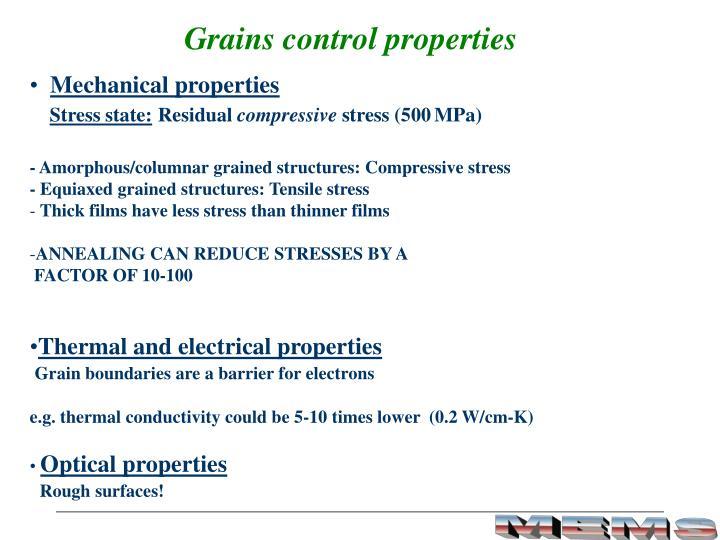 Grains control properties
