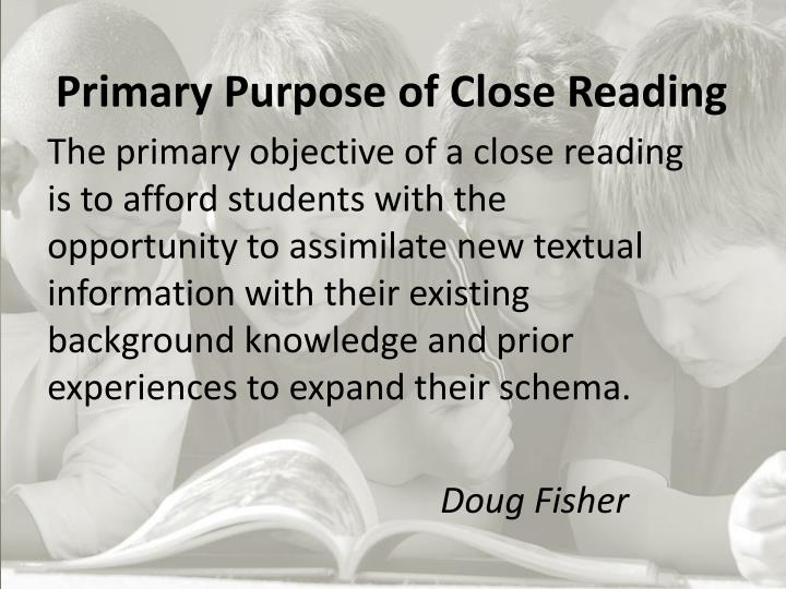 Primary Purpose of Close Reading