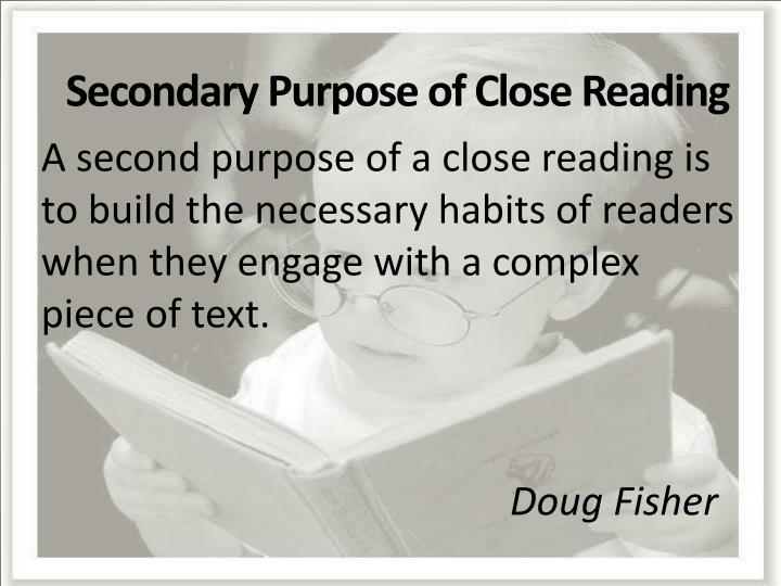 Secondary Purpose of Close Reading