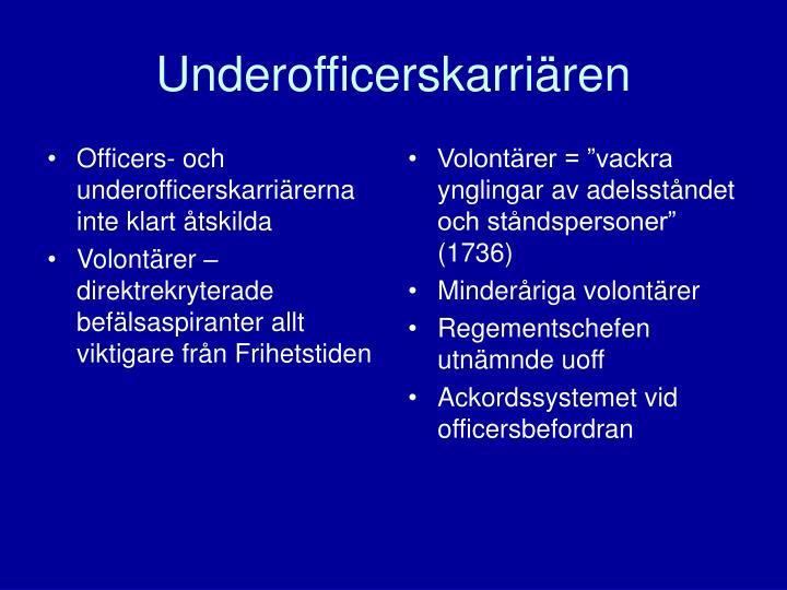 Officers- och underofficerskarriärerna inte klart åtskilda