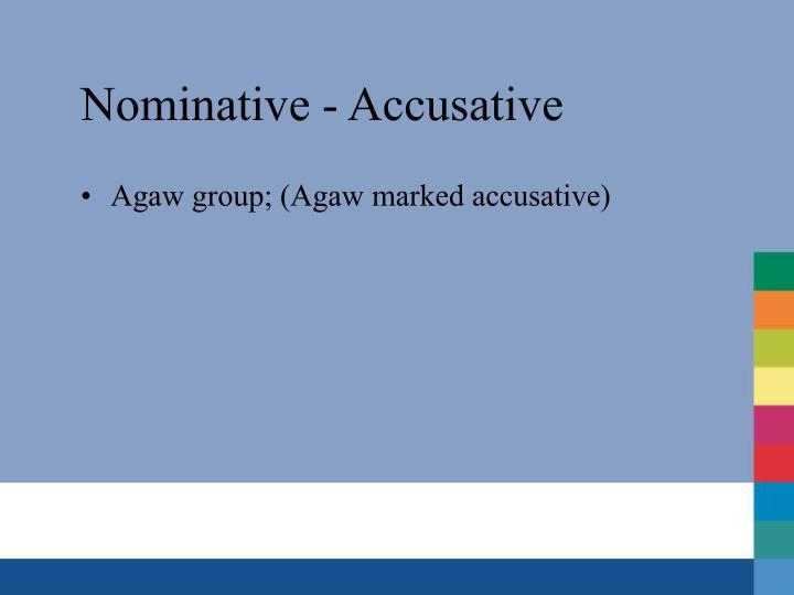 Nominative - Accusative