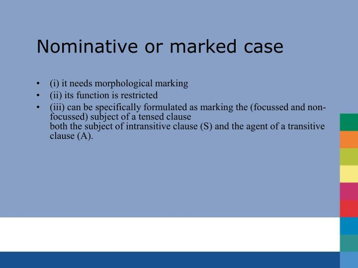 Nominative or marked case