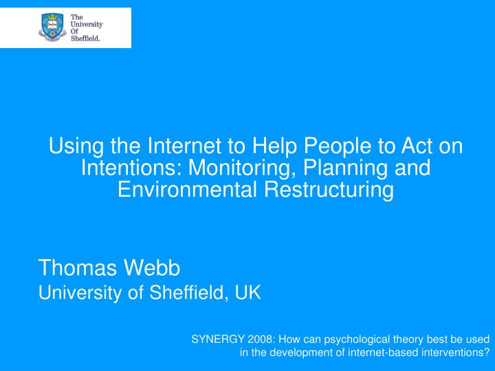 Using the Internet to Help People to Act on Intentions: Monitoring, Planning and Environmental Restructuring