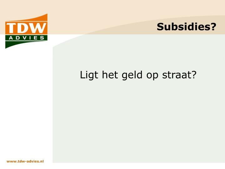 Subsidies?