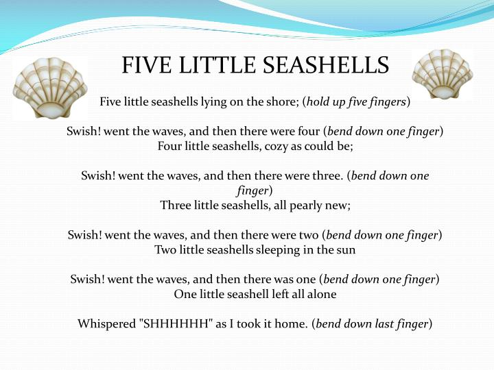 FIVE LITTLE SEASHELLS