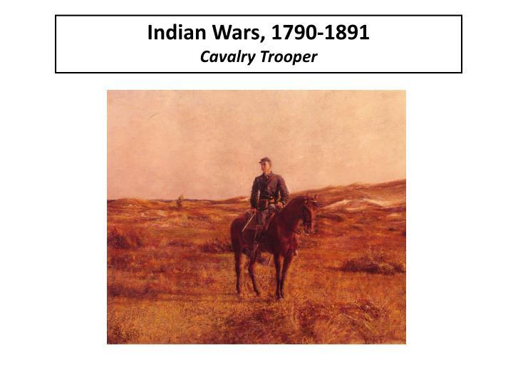 Indian Wars, 1790-1891