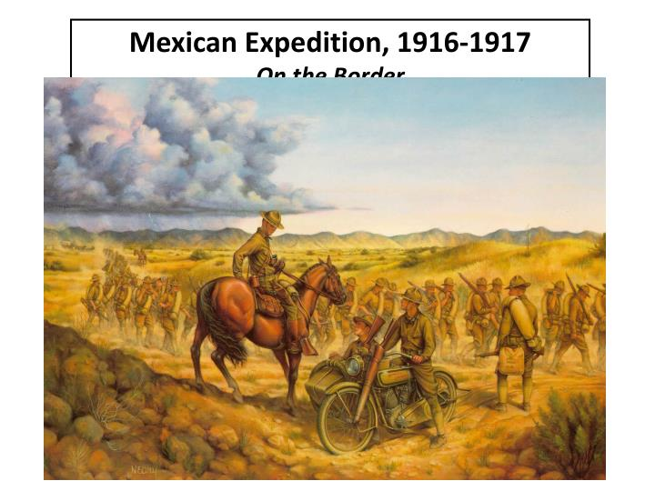 Mexican Expedition, 1916-1917