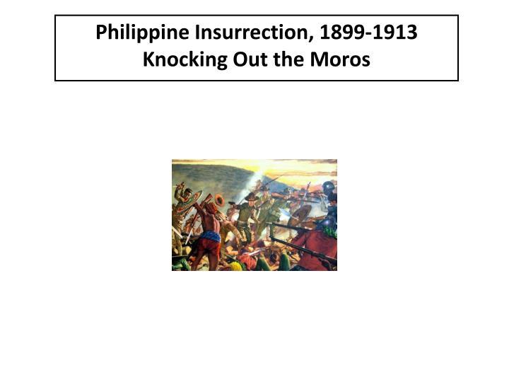 Philippine Insurrection, 1899-1913