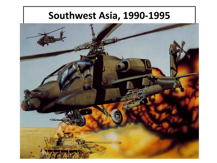 Southwest Asia, 1990-1995
