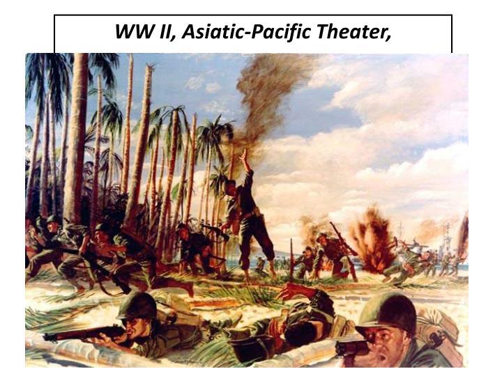 WW II, Asiatic-Pacific Theater,