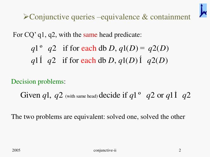 Conjunctive queries –equivalence & containment