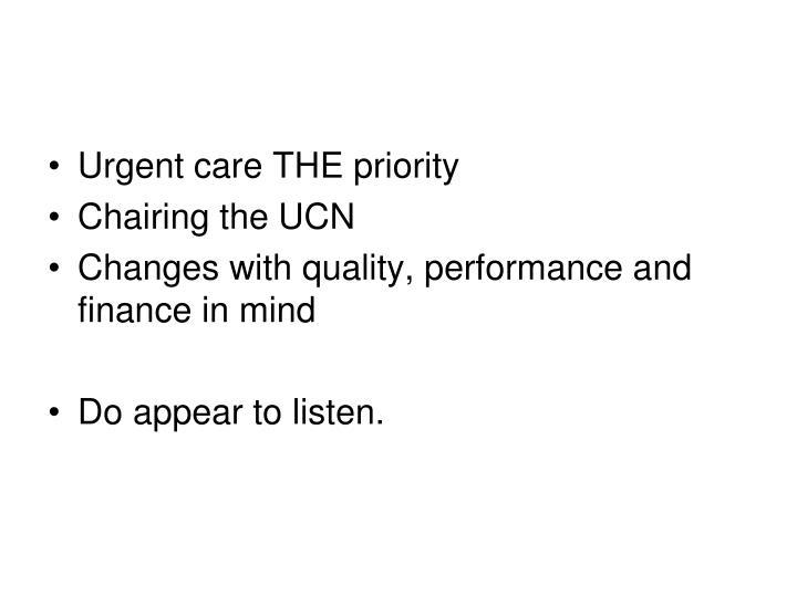 Urgent care THE priority