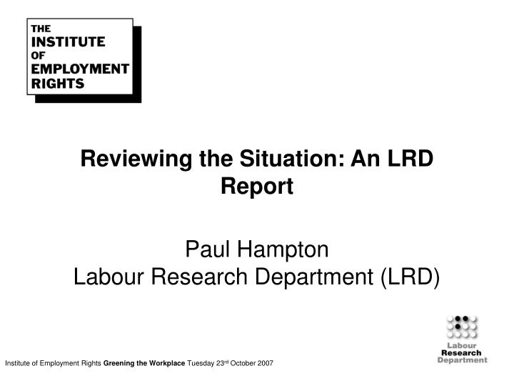 Reviewing the Situation: An LRD Report