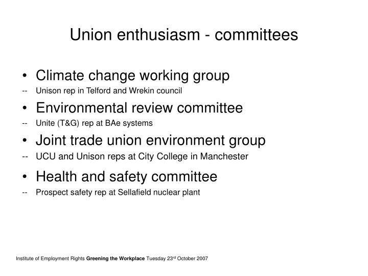 Union enthusiasm - committees