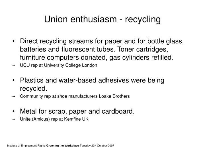Union enthusiasm - recycling