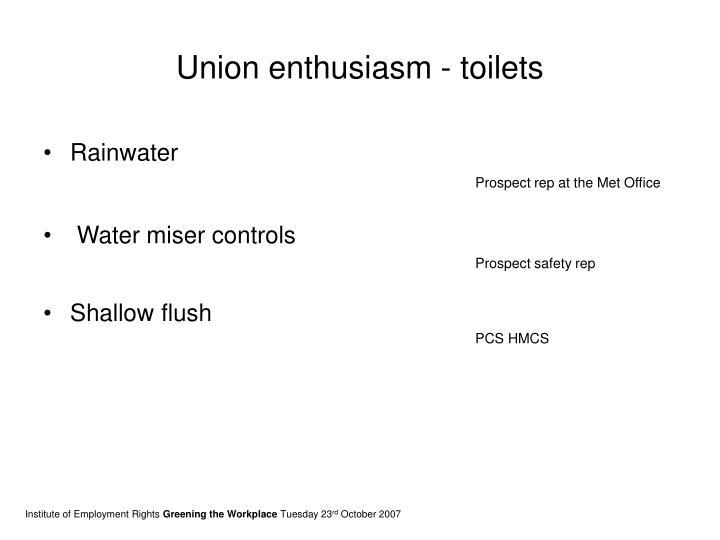 Union enthusiasm - toilets