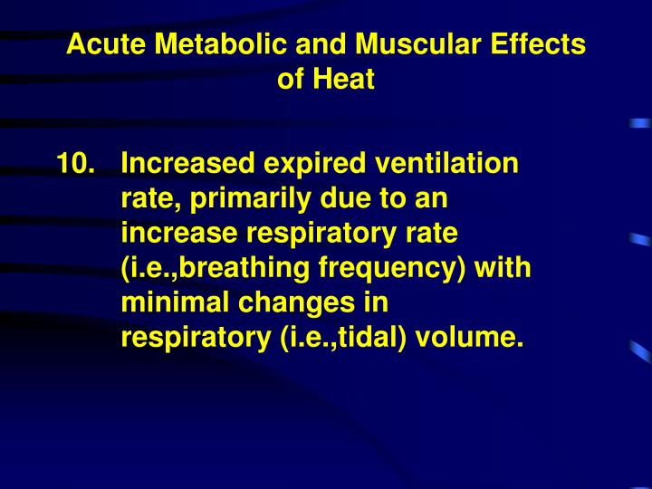 Acute Metabolic and Muscular Effects of Heat