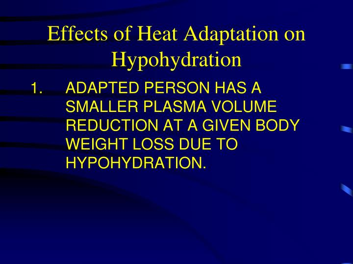 Effects of Heat Adaptation on Hypohydration