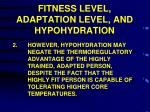 fitness level adaptation level and hypohydration1
