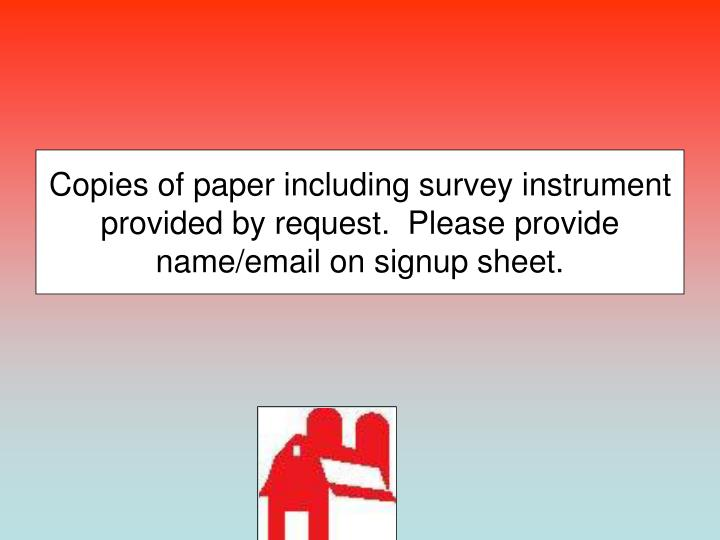 Copies of paper including survey instrument provided by request.  Please provide name/email on signup sheet.