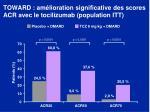toward am lioration significative des scores acr avec le tocilizumab population itt