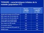 toward caract ristiques initiales de la maladie population itt