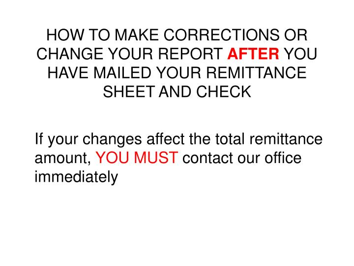 HOW TO MAKE CORRECTIONS OR CHANGE YOUR REPORT
