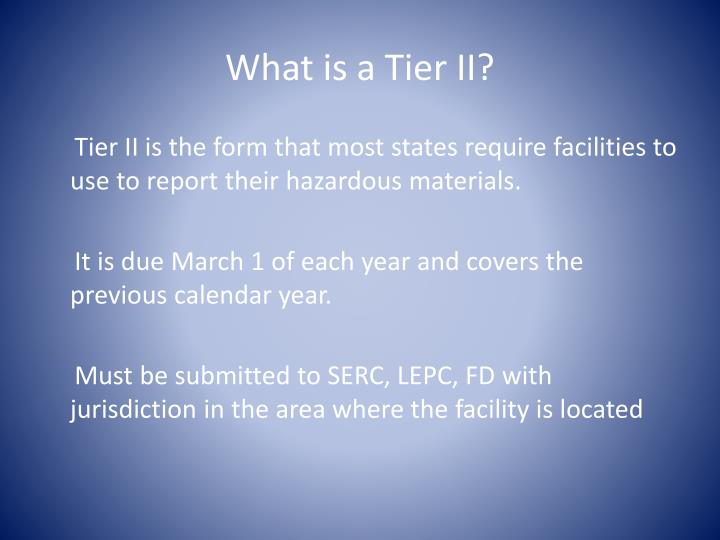 What is a Tier II?