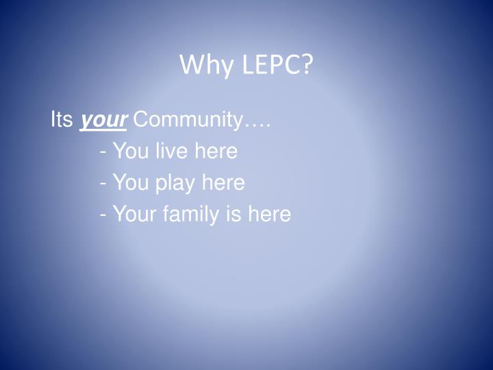 Why LEPC?