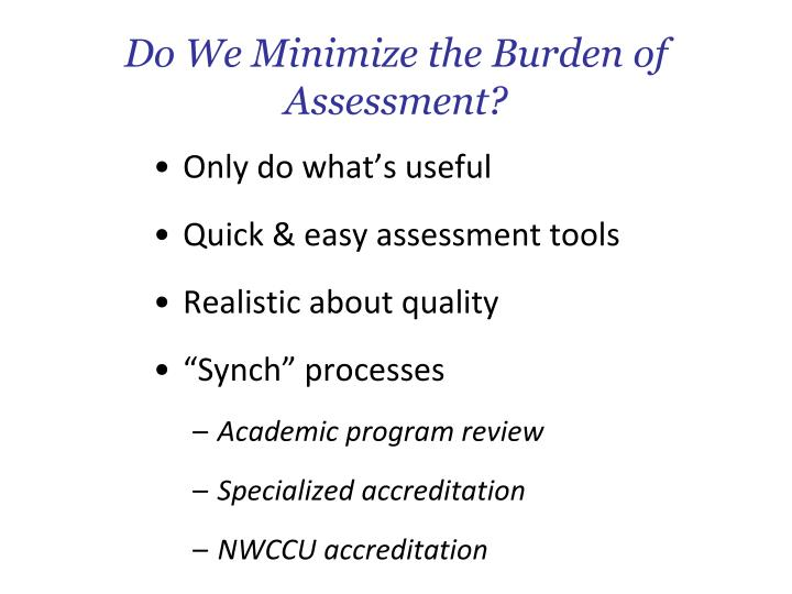 Do We Minimize the Burden of Assessment?