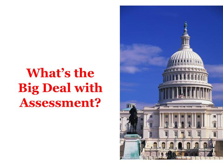 What s the big deal with assessment