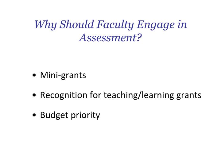 Why Should Faculty Engage in Assessment?