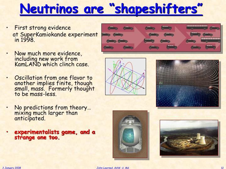 """Neutrinos are """"shapeshifters"""""""
