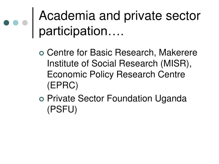 Academia and private sector participation….