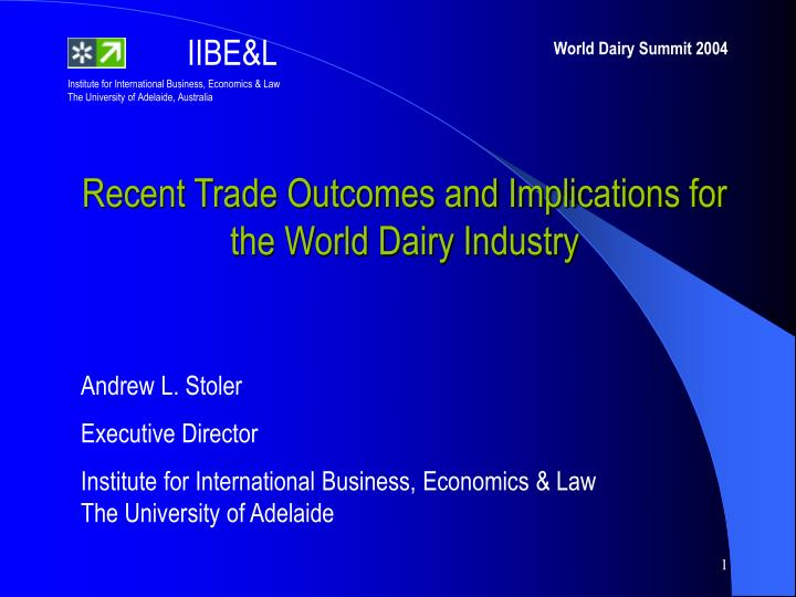 Recent Trade Outcomes and Implications for the World Dairy Industry