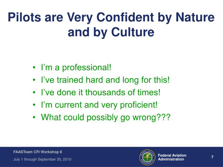 Pilots are Very Confident by Nature and by Culture
