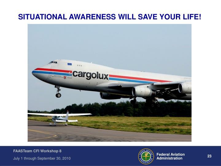 SITUATIONAL AWARENESS WILL SAVE YOUR LIFE!