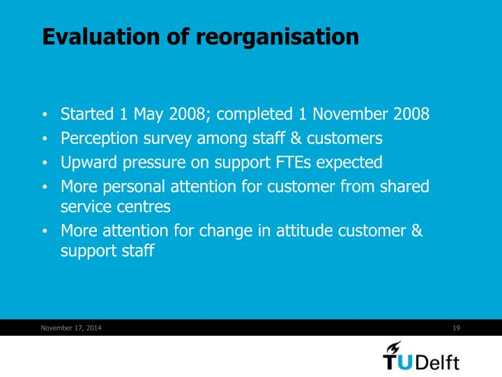 Evaluation of reorganisation
