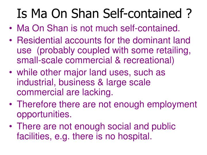 Is Ma On Shan Self-contained ?