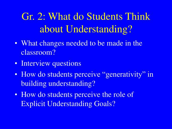 Gr. 2: What do Students Think