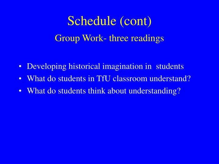 Schedule cont group work three readings