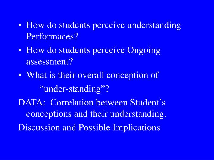 How do students perceive understanding Performaces?